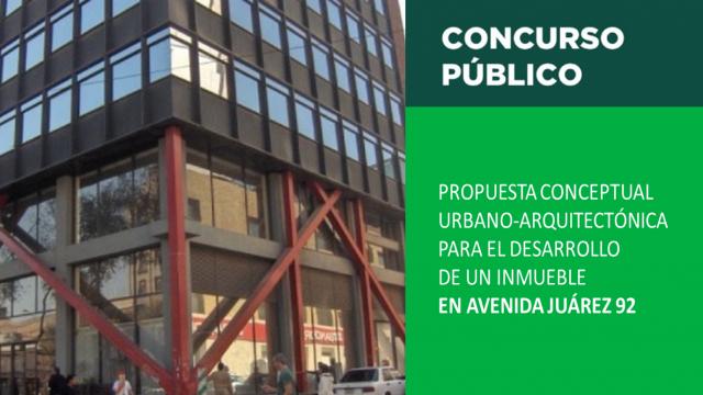 Propuesta para el desarrollo del inmueble en Juárez 92
